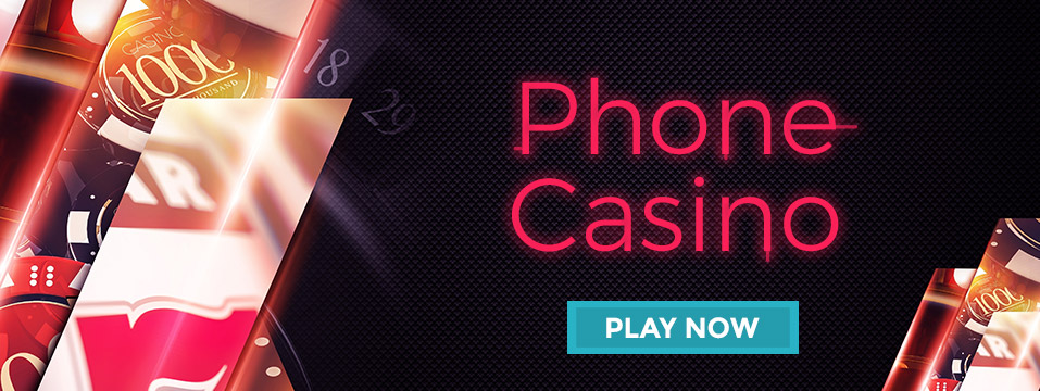 Play at Phone Casinos